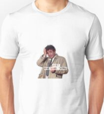 Columbo - Just one more thing! Unisex T-Shirt