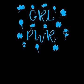 Grl Pwr Real Girl Real Woman Brave Girl design by Tengerimalac75