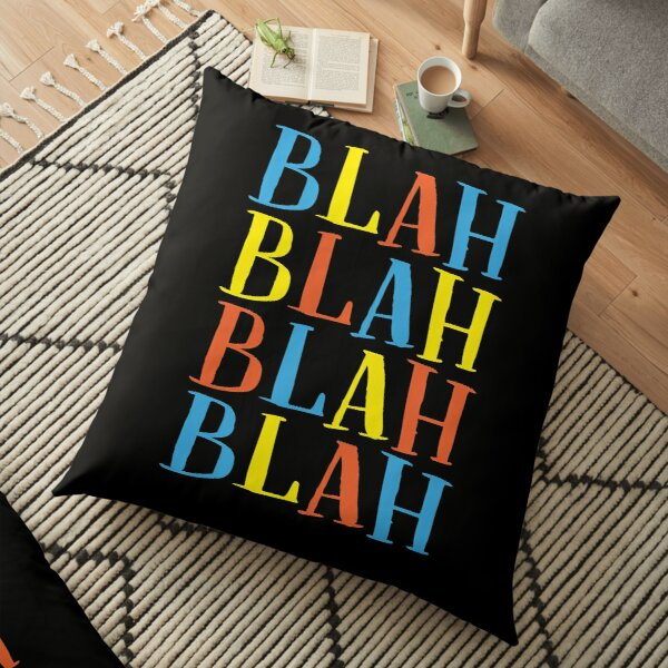 Blah Blah Blah Blah | Outfits & Items Floor Pillow