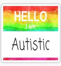 Hello I Am Autistic Design  Sticker