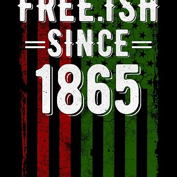 Free-ish Since 1865 Juneteenth Day Flag Black Pride by pbng80