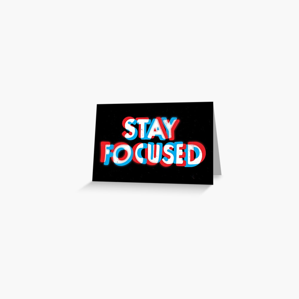 Stay Focused Greeting Card