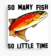 So Many Fish So Little Time Yellowstone Cutthroat Trout Fly Fishing Rocky Mountains Fish Char Jackie Carpenter Art Gift Father Dad Husband Wife Best Seller Canvas Print