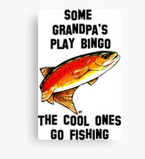 Some Grandpa's Play Bingo The Cool One's Go Fishing Yellowstone Cutthroat Trout Fly Rocky Mountains Fish Char Jackie Carpenter Art Gift Father Dad Father's Day Grandpa Grandfather Best Seller Canvas Print