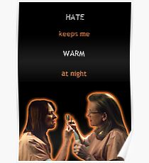 Hate Keeps Me Warm At Night - OITNB Poster