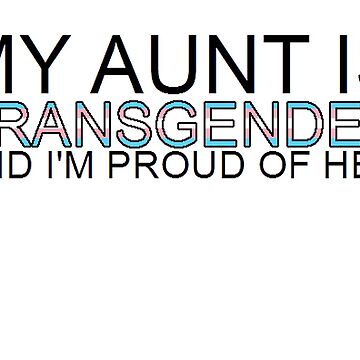 my aunt is TRANSGENDER and I'm proud of her by FireLemur