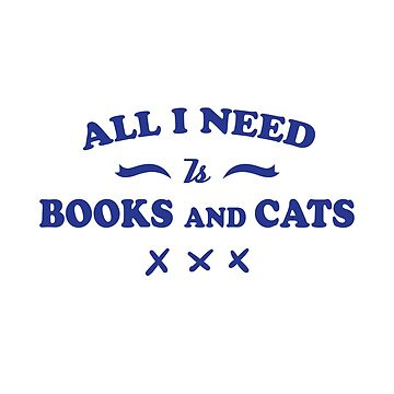 All I need is Books and Cats t-shirts by TIHONA