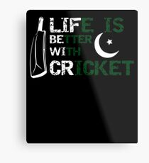Pakistan Cricket, Life Is Better With Cricket, Pakistan Cricket Gift Metal Print