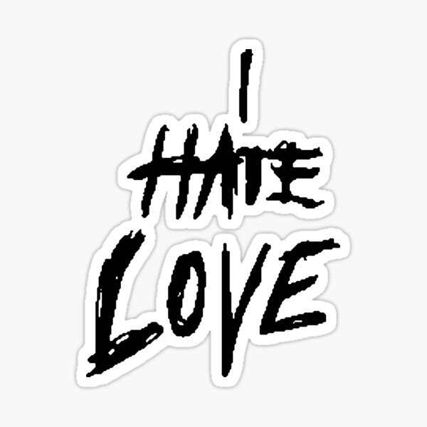 I Hate Love Sticker