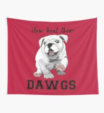 How 'bout them DAWGS! Wall Tapestry