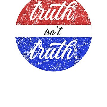 Truth Isn't Truth Guiliani by hockeymomnation