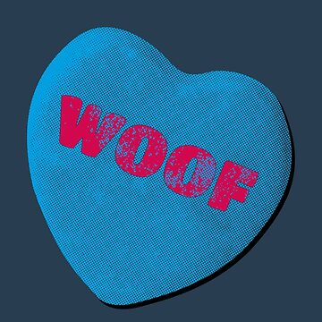 WOOF Candy Heart Design by wearbaer