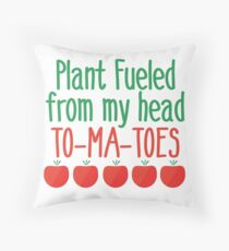 Plant Fueled From My Head To-Ma-Toes Throw Pillow