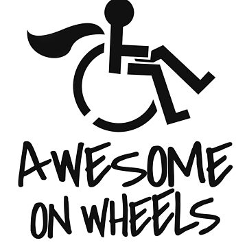 'Awesome On Wheels' Hilarous Wheelchair Gift by leyogi