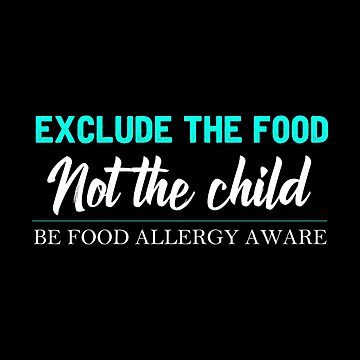 Food Allergy - Exclude The Food Not The Child by stuch75