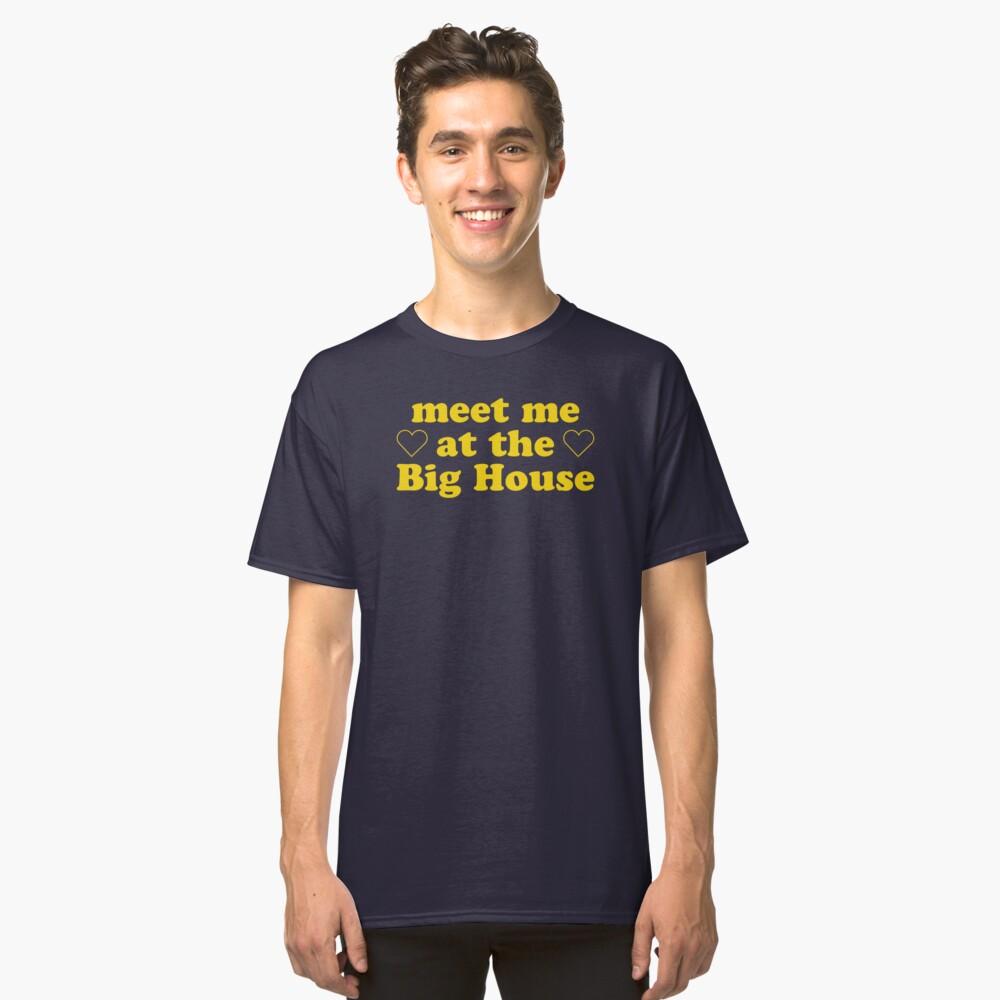 Encuéntrame en la casa grande Camiseta clásica