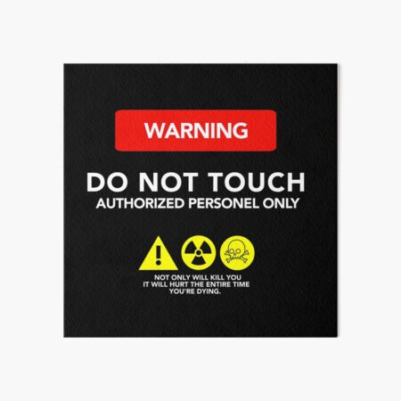 WARNING ! DO NOT TOUCH AUTHORIZED PERSONNEL ONLY Art Board Print