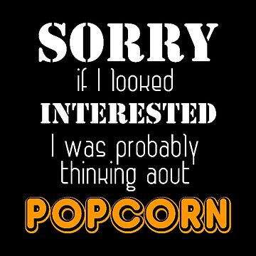 Thinking About Popcorn - Funny Movie Themed Gift by stuch75