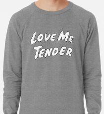 Liebe mich Tender Leichtes Sweatshirt