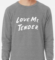Love Me Tender Lightweight Sweatshirt