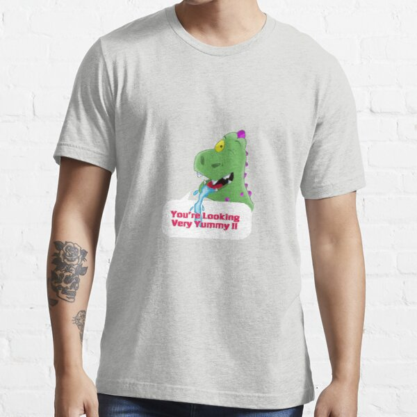 you're looking very yummy Essential T-Shirt