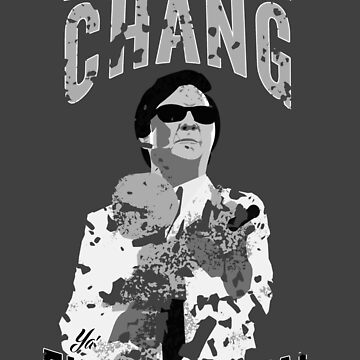 Keep The Chang You Filthy Animal (Black & White) by ASCreative