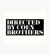 Directed by Ethan and Joel Coen as Brothers Art Print