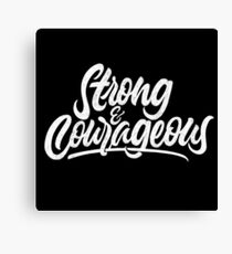 Strong & Courageous | Calligraphy Canvas Print