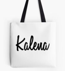 Hey Kalena buy this now Tote Bag
