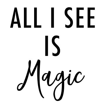 All I See Is Magic by getthread