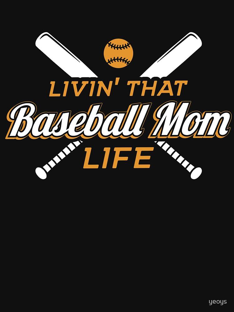 Livin' That Baseball Mom Life - Funny Baseball Quote Gift von yeoys