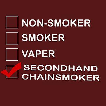 Secondhand Chain Smoker Nonsmoker Funny Gift T Shirt by EurekaDesigns