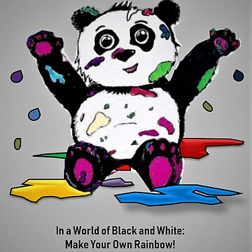 In a World of Black and White: Make Your Own Rainbow (Panda) by Zucalaczio