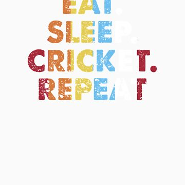 Retro Eat. Sleep. Cricket. Repeat. Vintage Sports Saying Novelty Gift idea by orangepieces