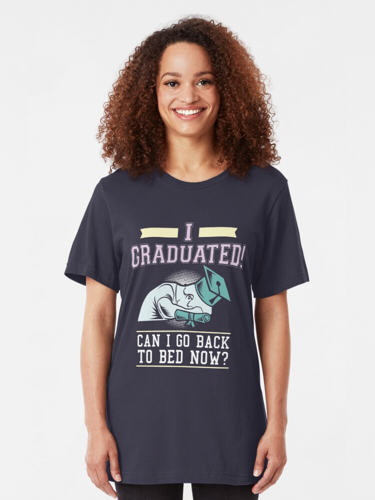 Alternative Ansicht von I Graduated Can I Go Back To Bed Now - Funny Graduation Gift Slim Fit T-Shirt