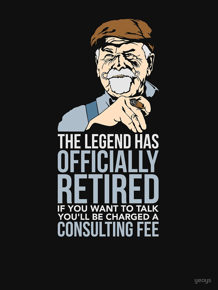 The Legend Has Retired - Funny Retirement Gift von yeoys