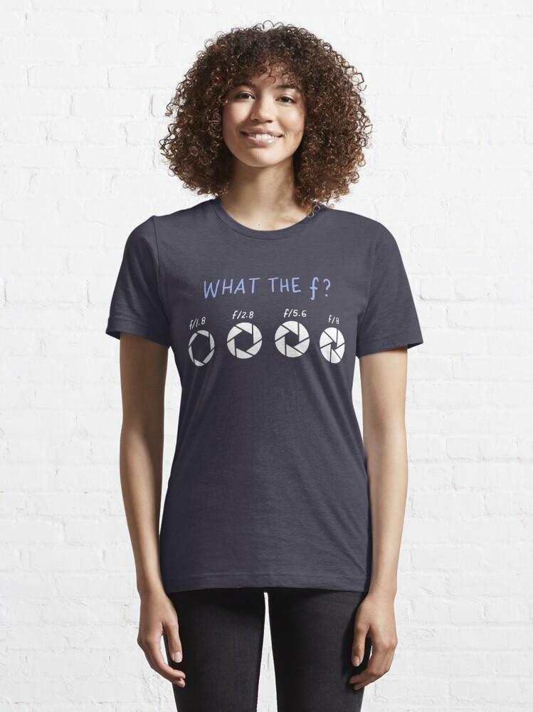 Alternative Ansicht von What The F - Funny Photographer Gift Essential T-Shirt