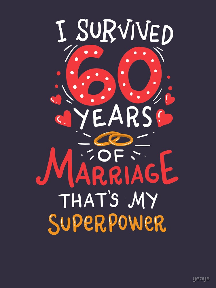 I Survived 60 Years Of Marriage - Wedding Anniversary Gift von yeoys