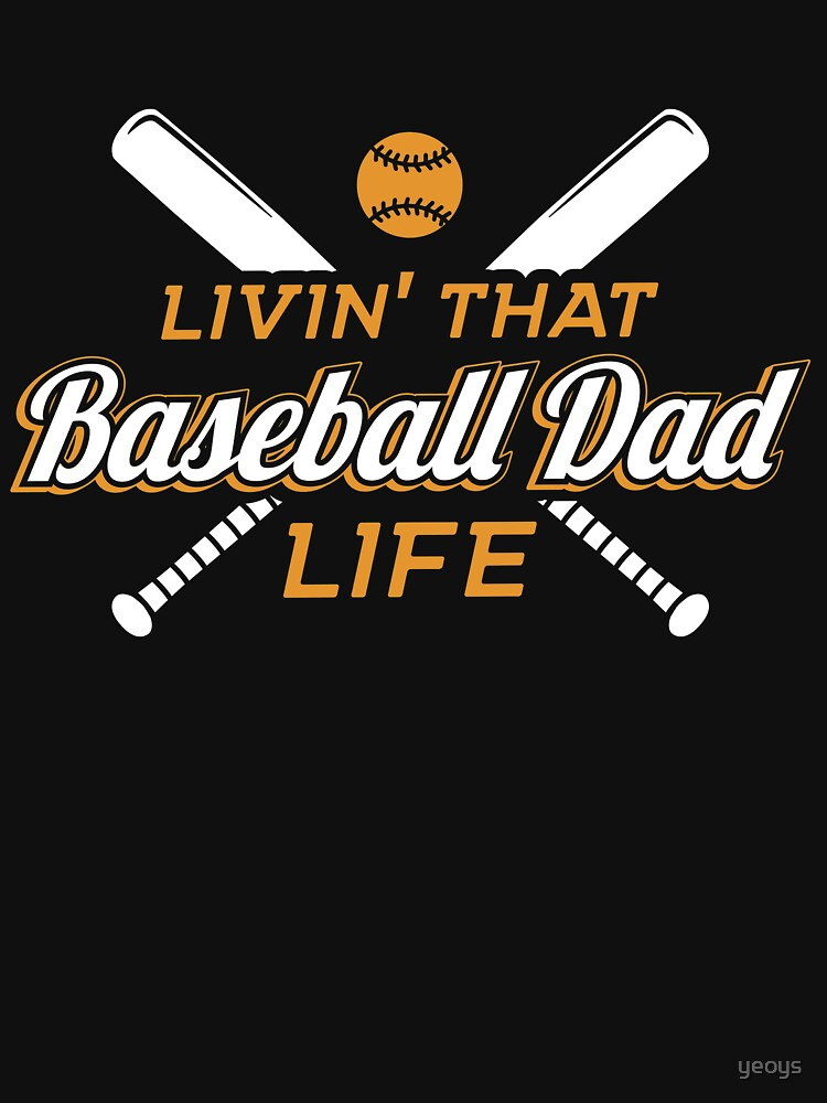 Livin' That Baseball Dad Life - Funny Baseball Quote Gift von yeoys