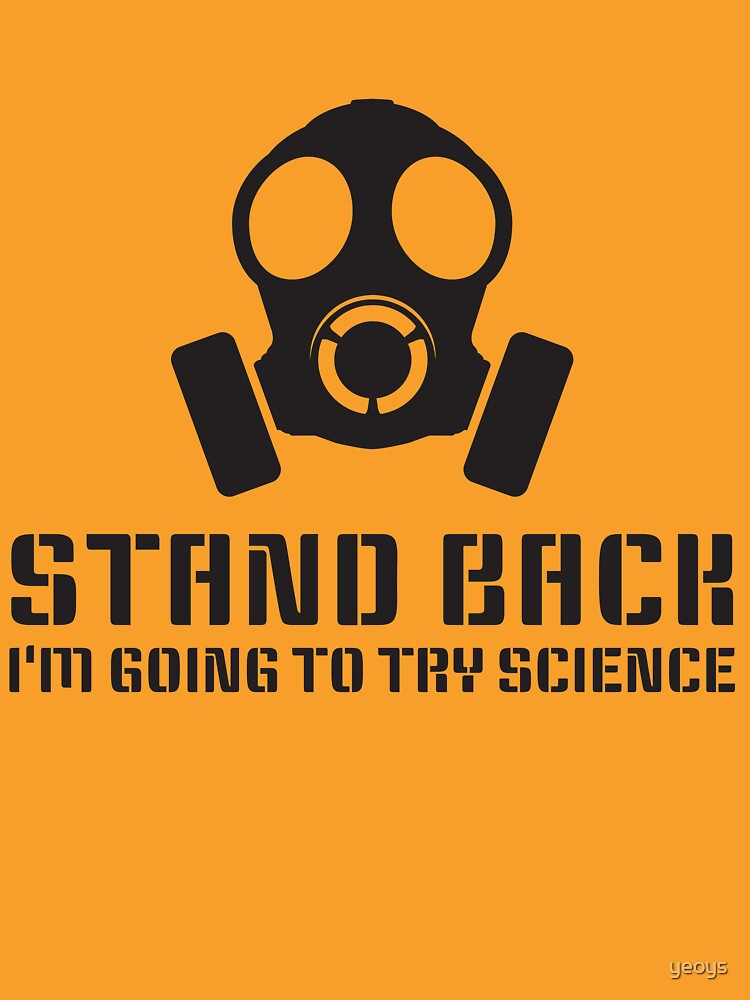 Stand Back I'm Going To Try Science - Funny Science Jokes Gift von yeoys