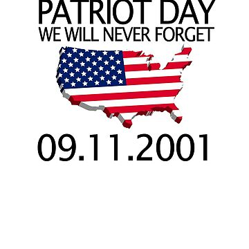 PATRIOT DAY We will never forget. 09.11.2001  by ramirodiz
