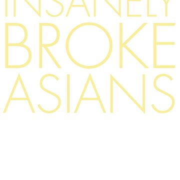 Insanely Broke Asians by elephanthustle