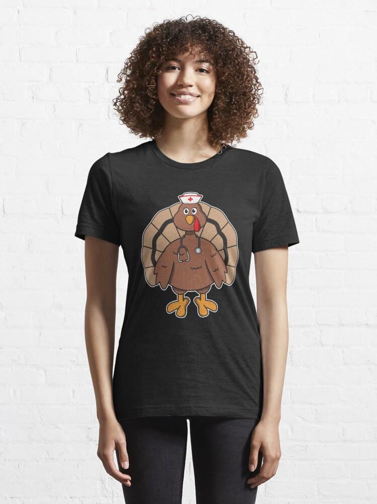 Alternative Ansicht von Turkey Nurse - Funny Thanksgiving Gift Essential T-Shirt