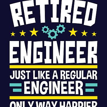 Retired Engineer Funny  by jaygo