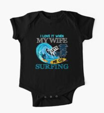 I Love It When My Wife Lets Me Go Surfing One Piece - Short Sleeve