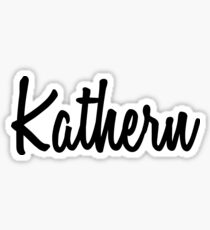 Hey Kathern buy this now Sticker