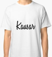 Hey Kausar buy this now Classic T-Shirt