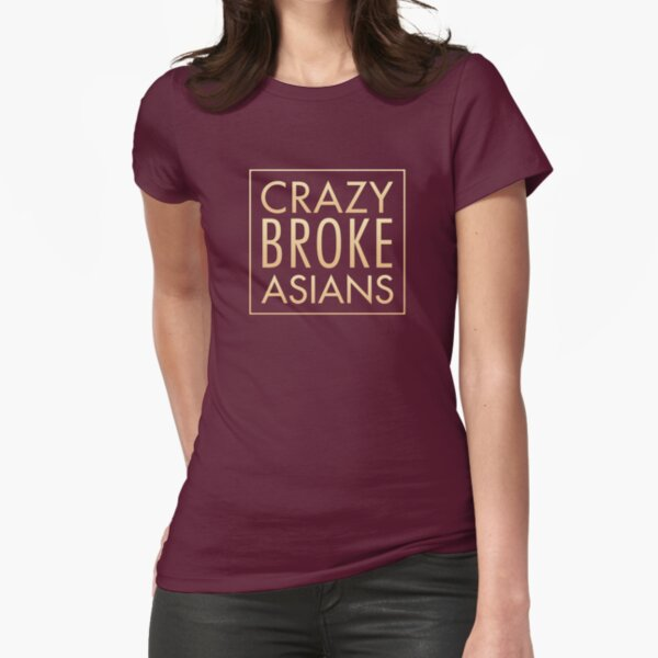 Crazy Broke Asians Fitted T-Shirt