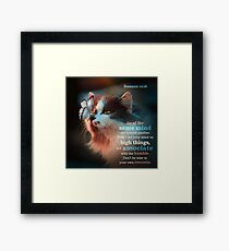 Romans 12:16 Bible Verse Cat Butterfly Humble Print Framed Print