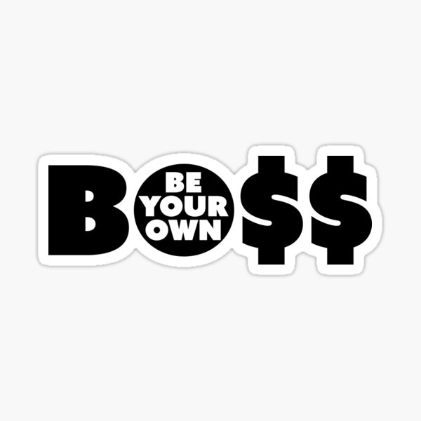 Be your own boss Sticker